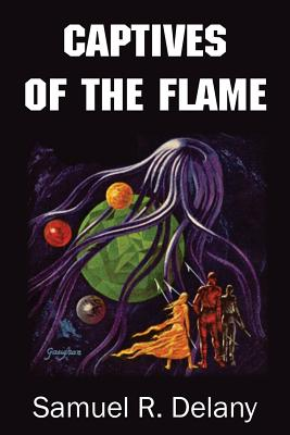 Captives of the Flame - Delany, Samuel R