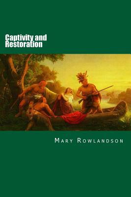 Captivity and Restoration - Rowlandson, Mary