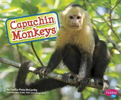 Capuchin Monkeys - Saunders-Smith, Gail, PH.D. (Consultant editor), and McCarthy, Cecilia Pinto