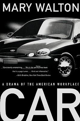 Car: A Drama of the American Workplace - Walton, Mary