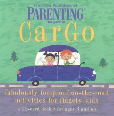 Car Go Cards: Fabulously Foolproof On-The-Road Activities for Fidgety Kids - Parenting Magazine, and Hay House