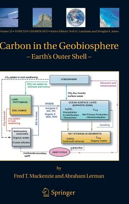 Carbon in the Geobiosphere: Earth's Outer Shell - MacKenzie, Fred T