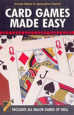 Card Games Made Easy: Includes All Major Games of Skill - Marks, Arnold, and Harrod, Jacqueline