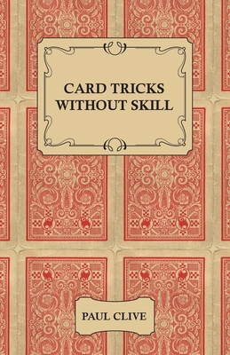 Card Tricks Without Skill - Clive, Paul