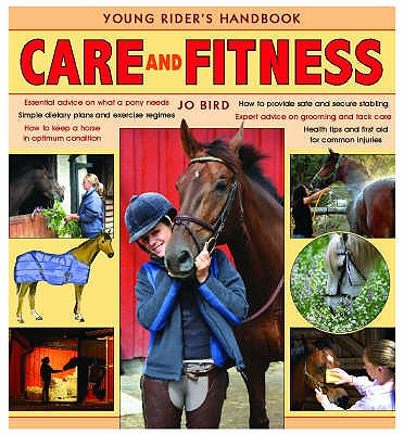 Care and Fitness: Young Rider's Handbook - Bird, Jo