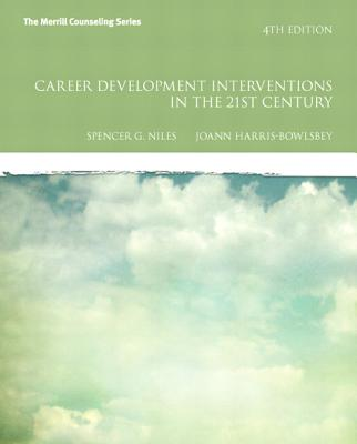 Career Development Interventions in the 21st Century - Niles, Spencer G., and Harris-Bowlsbey, JoAnn
