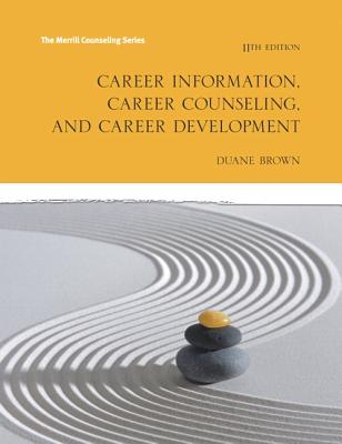 Career Information, Career Counseling and Career Development - Brown, Duane