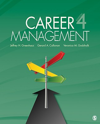 Career Management - Greenhaus, Jeffrey H, Professor, and Callanan, Gerard A, Dr., and Godshalk, Veronica M, Dr.