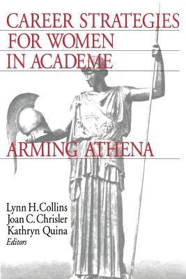 Career Strategies for Women in Academia: Arming Athena - Collins, Lynn H, Dr., PH.D. (Editor)
