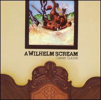 Career Suicide - A Wilhelm Scream