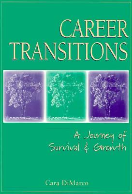 Career Transitions: A Journey of Survival and Growth - DiMarco, Cara
