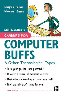 Careers for Computer Buffs & Other Technological Types - Eberts, Marjorie, and Gisler, Margaret
