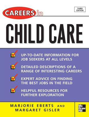 Careers in Child Care - Eberts, Marjorie, and Gisler, Margaret