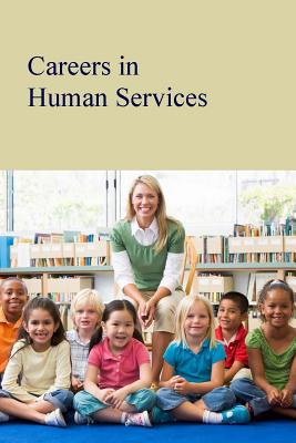 Careers in Human Services: Print Purchase Includes Free Online Access - Shally-Jensen, Michael (Editor)