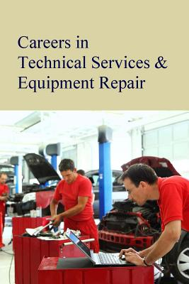 Careers in Technical Services & Equipment Repair - Salem Press