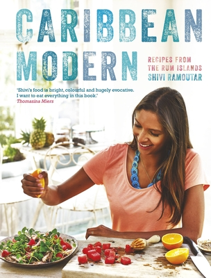 Caribbean Modern: Recipes from the Rum Islands - Ramoutar, Shivi