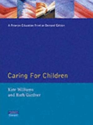 Caring for children - Williams, Kate, and Gardner, Ruth