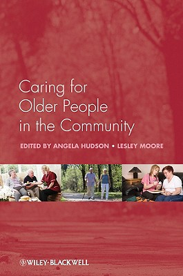 Caring for Older People in the Community - Hudson, Angela (Editor)
