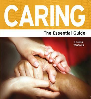 Caring: The Essential Guide - Tonarelli, Lorena
