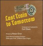 Carl Davis: Last Train to Tomorrow