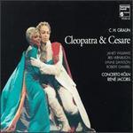 Carl Heinrich Graun: Cleopatra & Cesare - Elisabeth Scholl (soprano); Iris Vermillion (vocals); Janet Williams (soprano); Jeffrey Francis (tenor);...