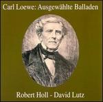 Carl Loewe: Ausgewählte Balladen