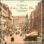 Carl Millöcker: Waltzes; Marches; Polkas