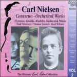 Carl Nielsen: Concertos- Orchestral Works, Volume 2