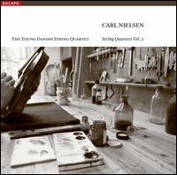 Carl Nielsen: String Quartets, Vol. 2  - Young Danish String Quartet