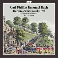 Carl Philipp Emanuel Bach: Bürgercapitainsmusik 1780 - Agata Bienkowska (mezzo-soprano); Agata Bienkowska (alto); Alon Harari (alto); Anabel Röser (oboe); Barockwerk Hamburg;...