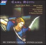 Carl Rütti: Sacred Choral Music - Barbara Hall (soprano); Christopher Hobkirk (tenor); David Francis (tenor); Deborah Miles-Johnson (mezzo-soprano); Lesley-Jane Rogers (soprano); Martin Hurst (vocals); Neil MacKenzie (tenor); Nigel Mitchell (baritone); Peter Chantler (vocals)
