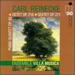 Carl Reinecke: Piano Quintet; Octet; Sextet