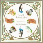 Carl Reinecke: Sämtliche Kinderlieder
