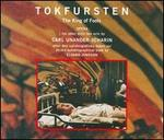 Carl Unander-Scharin: Tokfursten (The King of Fools)