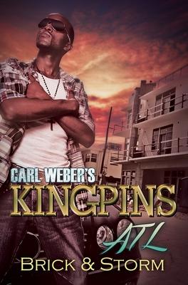 Carl Weber's Kingpins: ATL - Brick, and Storm