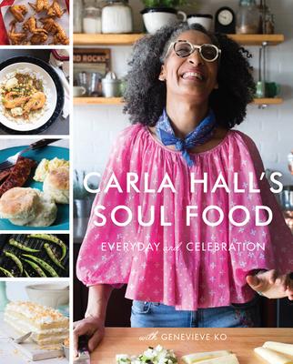 Carla Hall's Soul Food: Everyday and Celebration - Hall, Carla, and Ko, Genevieve