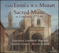 Carlo Lenzi, W.A. Mozart: Sacred music in Lombardy 1770-80 - Ensemble Autarena; Francesca Lombardi Mazzulli (soprano)