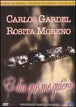 Carlos Gardel: El Dia Que Me Quieras