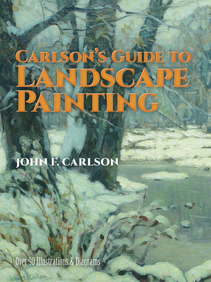 Carlson's Guide to Landscape Painting - Carlson, John F, and Carlson, and Art Instruction