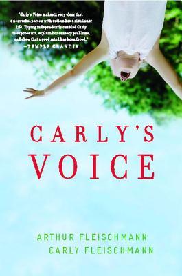 Carly's Voice: Breaking Through Autism - Fleischmann, Arthur, and Fleischmann, Carly