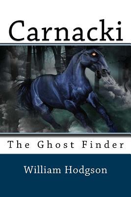 Carnacki: The Ghost Finder - Hodgson, William Hope
