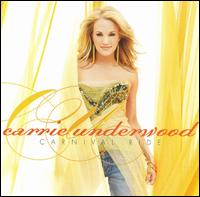 Carnival Ride - Carrie Underwood