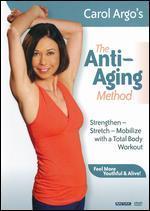Carol Argo's The Anti-Aging Method