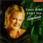 Carol Kidd, Crazy for Gershwin