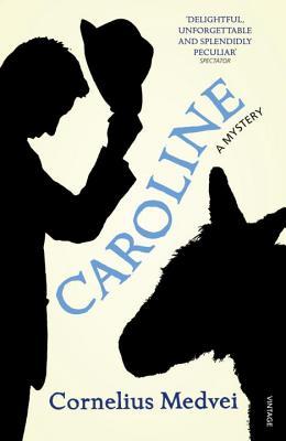 Caroline: A Mystery - Medvei, Cornelius