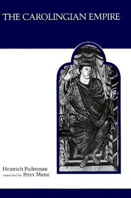 Carolingian Empire - Fichtenau, Heinrich, and Munz, Peter (Translated by)
