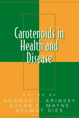 Carotenoids in Health and Disease - Krinsky, Norman I (Editor), and Mayne, Susan T (Editor), and Sies, Helmut (Editor)