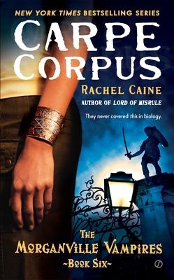 Carpe Corpus - Caine, Rachel