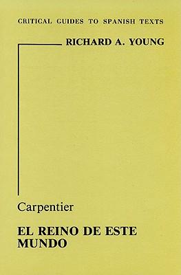 Carpentier: El Reino de Este Mundo - Young, B