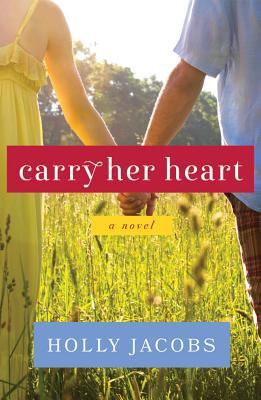 Carry Her Heart - Jacobs, Holly